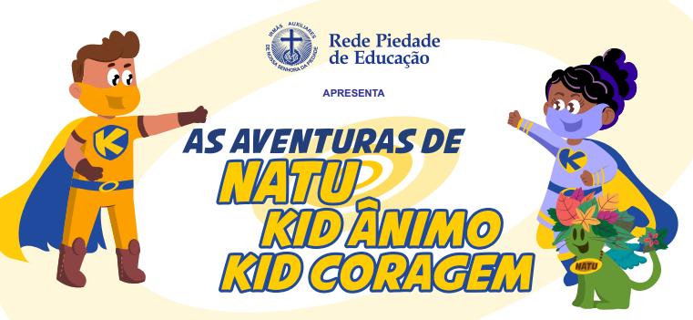 As Aventuras de Natu, Kid Ânimo e Kid Coragem ganha segunda historinha em quadrinhos